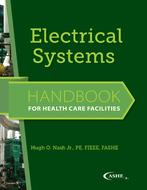 Electrical Systems, Handbook for Health Care Facilities