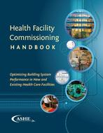 Health Facility Commissioning Handbook, Optimizing Building System Performance in New and Existing Health Care Facilities