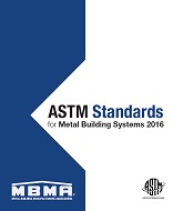 Selected ASTM Standards for Metal Building Systems